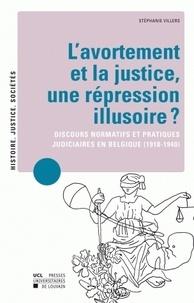 Histoiresdenlire.be L'avortement et la justice : une répression illusoire ? - Discours normatifs et pratiques judiciaires en Belgique (1918-1940) Image