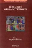 Stéphanie Vincent - Le roman de Gillion de Trazegnies.