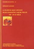 Stéphanie Vlavianos - La figure du mage à Byzance de Jean Damascène à Michel Psellos (VIIIe - fin XIe siècles).