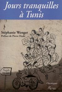 Stéphanie Wenger - Jours tranquilles à Tunis - Chroniques.