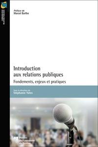 Stéphanie Yates - Introduction aux relations publiques - Fondements, enjeux et pratiques.