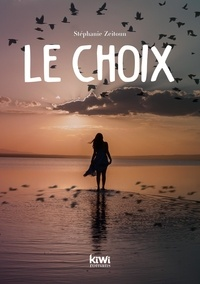 Stéphanie Zeitoun - Le choix.