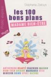 Stéphanie Zeitoun - Les 100 bons plans de Madame Bien Etre.