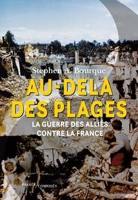 Au-delà des plages- La guerre des Alliés contre la France - Stephen Alan Bourque pdf epub