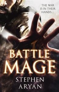Stephen Aryan - Battlemage - Age of Darkness, Book 1.