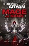 Stephen Aryan - L'Age des ténèbres Tome 2 : Mage de sang.