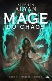 Stephen Aryan - L'Age des ténèbres Tome 3 : Mage du chaos.