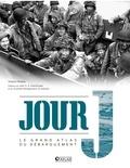 Stephen Badsey - Jour J - Le grand atlas du débarquement.