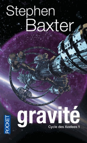 Cycle des Xeelees Tome 1 Gravité