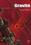 Stephen Baxter - Cycle des Xeelees Tome 1 : Gravité.