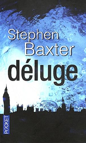 Stephen Baxter - Déluge.