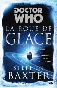 Stephen Baxter - Doctor Who  : La roue de glace.