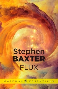Stephen Baxter - Flux.