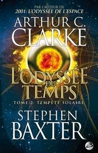 Stephen Baxter et Arthur C. Clarke - L'Odyssée du Temps Tome 2 : Tempète solaire.