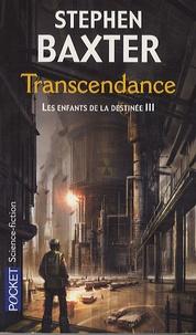 Stephen Baxter - Les Enfants de la destinée Tome 3 : Transcendance.