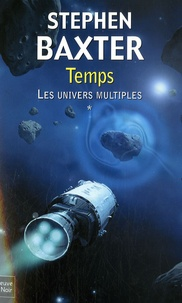 Stephen Baxter - Les Univers multiples Tome 1 : Temps.