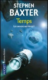 Stephen Baxter - Les Univers multiples Tome 1 : Temps.