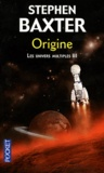 Stephen Baxter - Les Univers multiples Tome 3 : Origine.