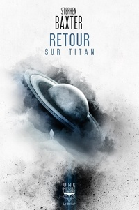 Stephen Baxter - Retour sur Titan.