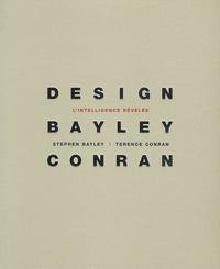 Stephen Bayley et Terence Conran - Design : l'intelligence révélée.