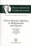 Stephen Berman et Yuly Billig - Vertex Operator Algebras in Mathematics and Physics.