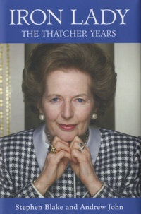 Stephen Blake et Andrew John - Iron Lady - The Thatcher Years.