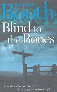 Stephen Booth - Blind to the Bones.