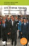 Stephen Boucher et Martine Royo - Les think tanks - Cerveaux de la guerre des idées.