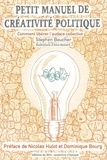 Stephen Boucher - Petit manuel de créativité politique - Comment libérer l'audace collective.