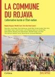 Stephen Bouquin et Mireille Court - La commune du Rojava - L'alternative kurde à l'Etat-nation.