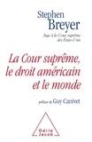 Stephen Breyer - La Cour suprême, le droit américain et le monde.