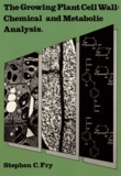 Stephen C. Fry - The Growing Plant Cell Wall: Chemical and Metabolic Analysis.