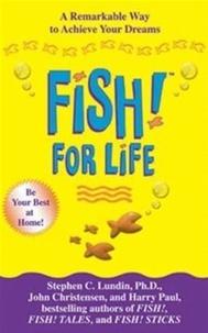 Stephen C. Lundin et Harry Paul - Fish! For Life.