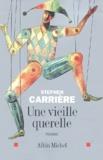 Stephen Carrière - Une vieille querelle.