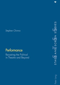 Stephen Chinna - Performance - Recasting the Political in Theatre and Beyond.