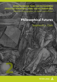 Stephen Clark - Philosophical Futures.