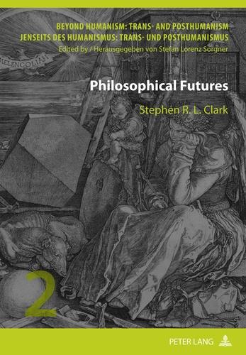 Stephen Clark - Philosophical Futures.