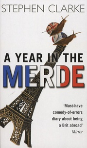 Stephen Clarke - A Year in the Merde.