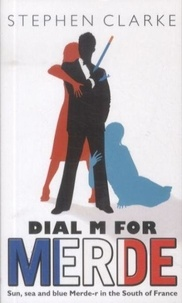 Stephen Clarke - Dial M for Merde.