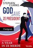 Stephen Clarke - God save ze Président.