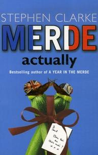 Stephen Clarke - Merde Actually.
