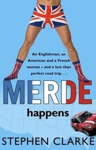 Stephen Clarke - Merde Happens.