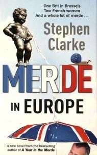 Stephen Clarke - Merde in Europe.