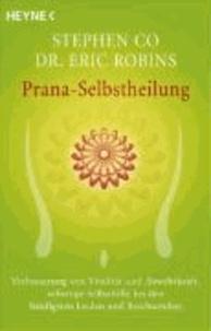 Prana-Selbstheilung - Verbesserung von Vitalität und Abwehrkraft, sofortige Selbsthilfe bei den häufigsten Leiden und Beschwerden.pdf
