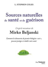 """Stephen Coles - Sources naturelles de santé et de guérison, l'esprit novateur de Mirko Beljanski - Comment les découvertes du premier biologiste """"vert"""", peuvent protéger et rétablir votre santé. 1 DVD"""