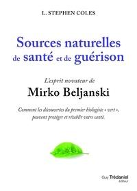 Stephen Coles - Sources naturelles de santé et de guérison - L'esprit novateur de Mirko Beljanski.