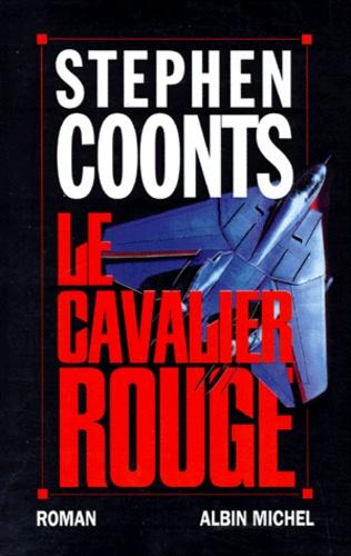 Stephen Coonts - Le cavalier rouge.