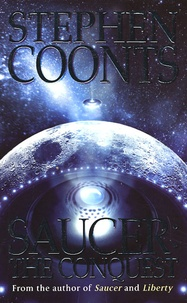 Stephen Coonts - Saucer - The Conquest.