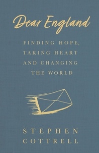 Stephen Cottrell - Dear England - Finding Hope, Taking Heart and Changing the World.