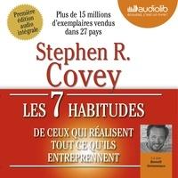 Stephen Covey - Les 7 habitudes de ceux qui réalisent tout ce qu'ils entreprennent.